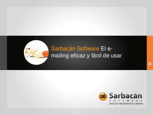 Sarbacán Software El e-mailing eficaz y fácil de usar