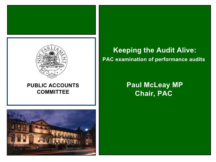 Keeping the Audit Alive:                   PAC examination of performance audits    PUBLIC ACCOUNTS           Paul McLeay ...