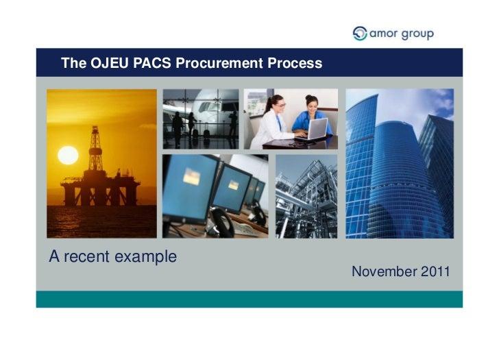 The OJEU PACS Procurement ProcessA recent example                                     November 2011