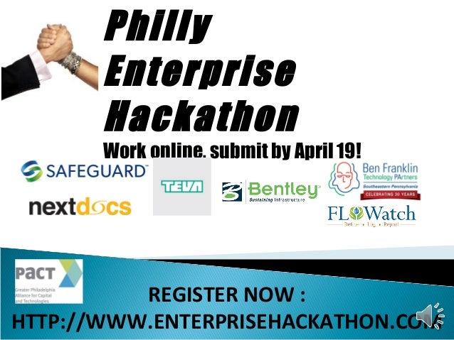 Philly       Enterprise       Hackathon       Work online, submit by April 19!          REGISTER NOW :HTTP://WWW.ENTERPRIS...