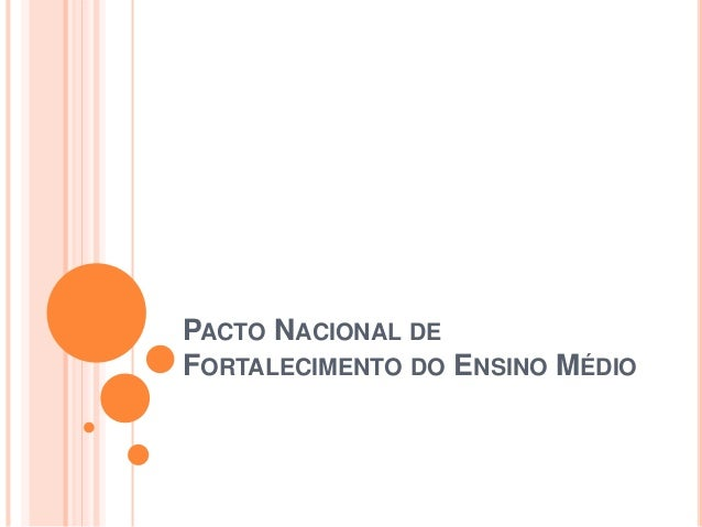 PACTO NACIONAL DE FORTALECIMENTO DO ENSINO MÉDIO