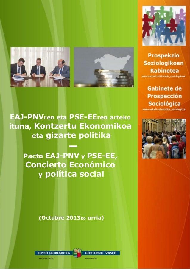 (Octubre 2013ko urria) EAJ-PNVren eta PSE-EEren arteko ituna, Kontzertu Ekonomikoa eta gizarte politika Pacto EAJ-PNV y PS...