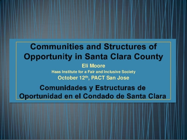 Eli Moore Haas Institute for a Fair and Inclusive Society  October 12th, PACT San Jose