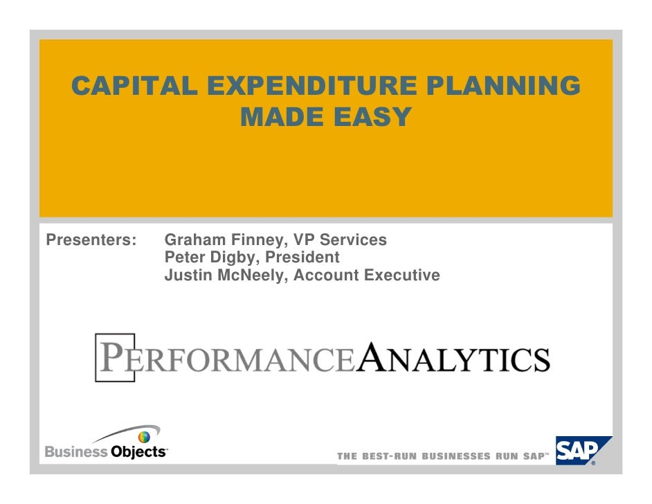 CAPITAL EXPENDITURE PLANNING             MADE EASYPresenters:   Graham Finney, VP Services              Peter Digby, Presi...