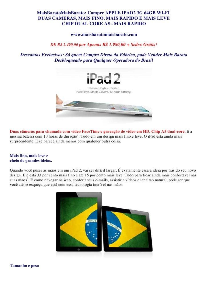 MaisBaratoMaisBarato: Compre APPLE IPAD2 3G 64GB WI-FI DUAS CAMERAS, MAIS FINO, MAIS RAPIDO E MAIS LEVECHIP DUAL CORE A5 ...