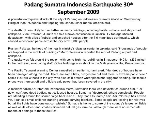 Padang Sumatra Indonesia Earthquake 30Padang Sumatra Indonesia Earthquake 30thth September 2009September 2009 A powerful e...