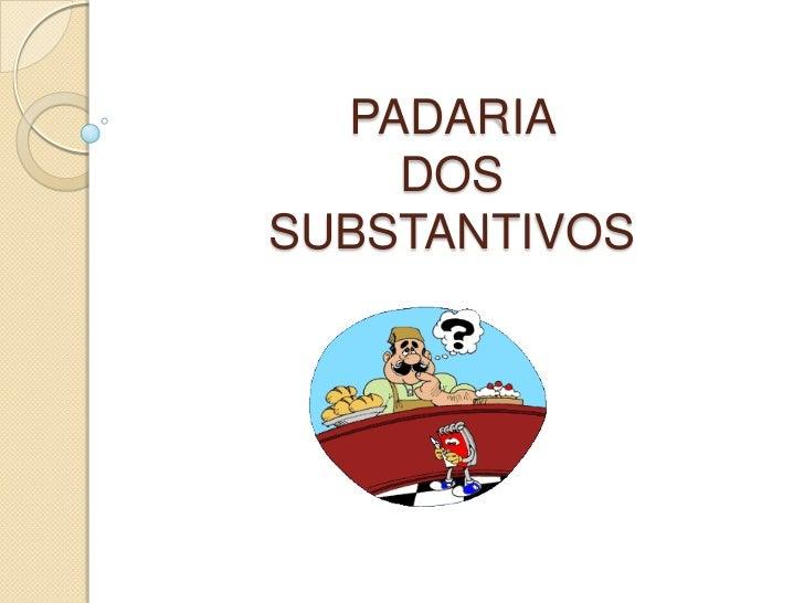 PADARIA DOS SUBSTANTIVOS<br />