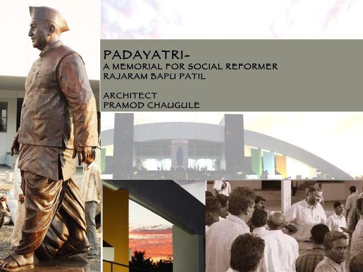 PADAYATRI- A MEMORIAL FOR SOCIAL REFORMER  RAJARAM BAPU PATIL ARCHITECT PRAMOD CHAUGULE