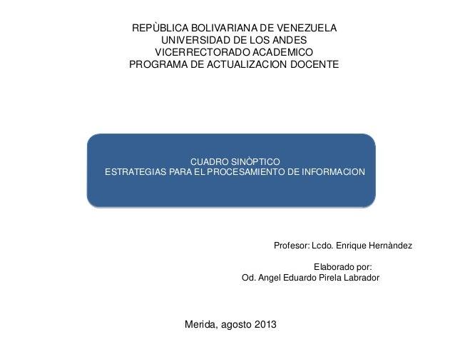 Profesor: Lcdo. Enrique Hernàndez Elaborado por: Od. Angel Eduardo Pirela Labrador Merida, agosto 2013 REPÙBLICA BOLIVARIA...
