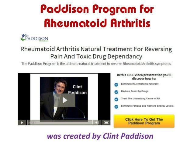 Paddison Program for Rheumatoid Arthritis was created by Clint Paddison