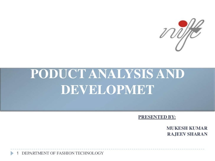 PODUCT ANALYSIS AND        DEVELOPMET                                     PRESENTED BY:                                   ...
