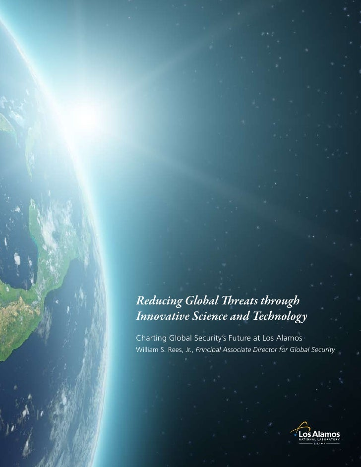 Reducing Global Threats through Innovative Science and Technology Charting Global Security's Future at Los Alamos William ...