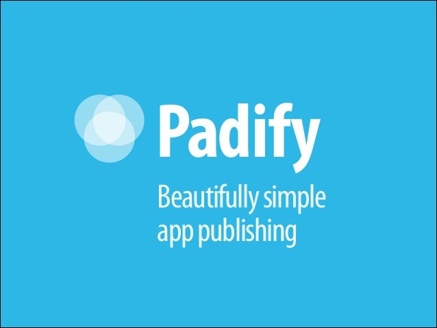 Padify Beautifully simple app publishing