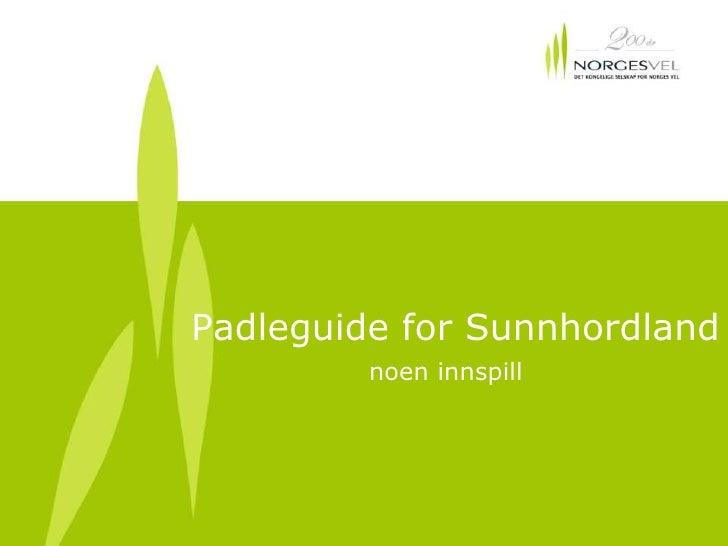 Padleguide for Sunnhordland<br />noen innspill<br />