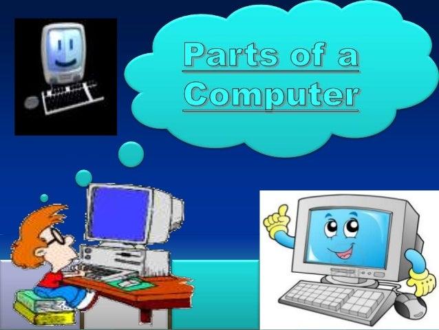 •   Monitor•   Keyboard•   Mouse•   Speaker•   Printer•   Joystick•   Web cam•   Central Processing    Unit