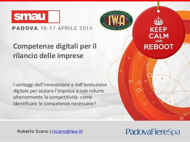 Competenze digitali per il rilancio del paese (di Roberto Scano – IWA) Roberto Scano (rscano@iwa.it) Competenze digitali p...