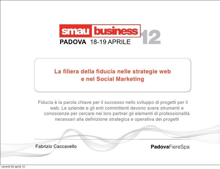 PADOVA 18-19 APRILE                                La filiera della fiducia nelle strategie web                             ...