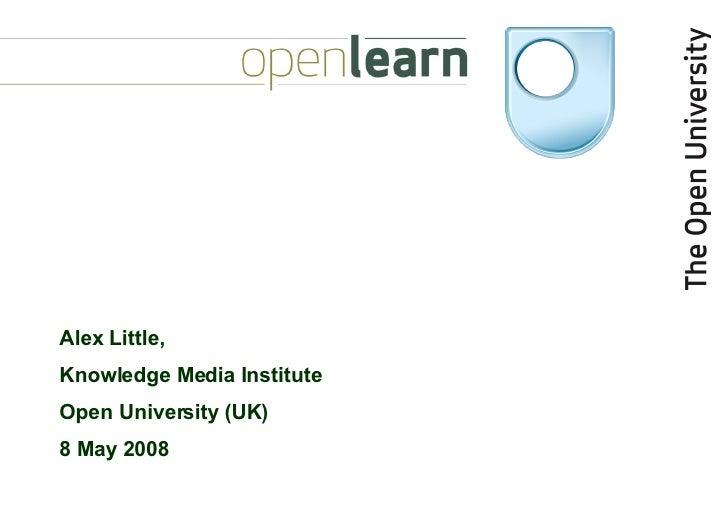 Alex Little,  Knowledge Media Institute Open University (UK) 8 May 2008