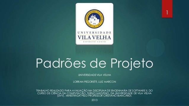 UNIVERSIDADE VILA VELHALORRAN PEGORETTI, LUIZ MARCONTRABALHO REALIZADO PARA AVALIAÇÃO NA DISCIPLINA DE ENGENHARIA DE SOFTW...