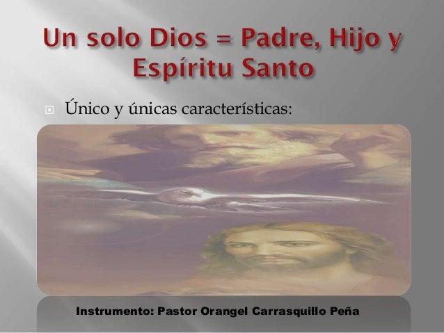  Único y únicas características: Instrumento: Pastor Orangel Carrasquillo Peña