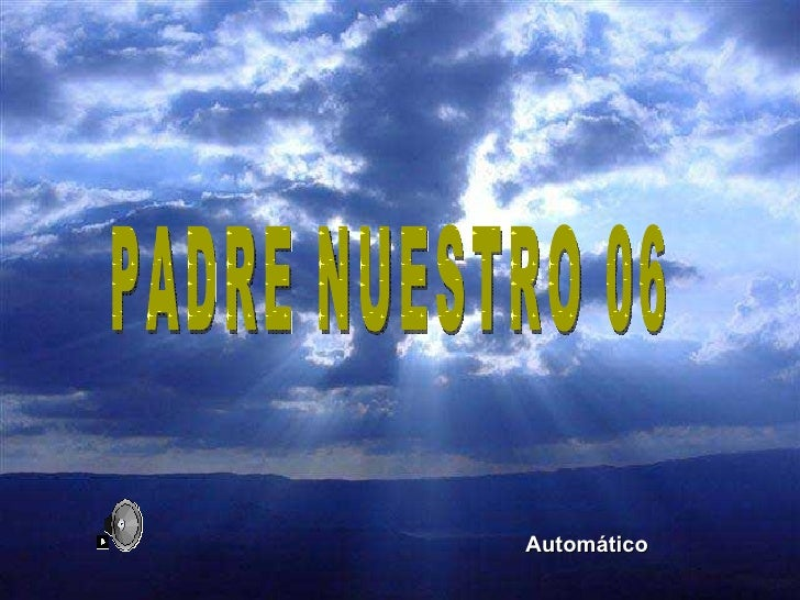 PADRE NUESTRO 06 Automático