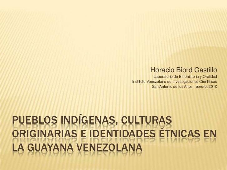 Horacio Biord Castillo<br />Laboratorio de Etnohistoria y Oralidad<br />Instituto Venezolano de Investigaciones Científica...