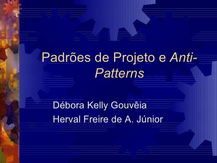Padrões De Projeto e Anti Patterns