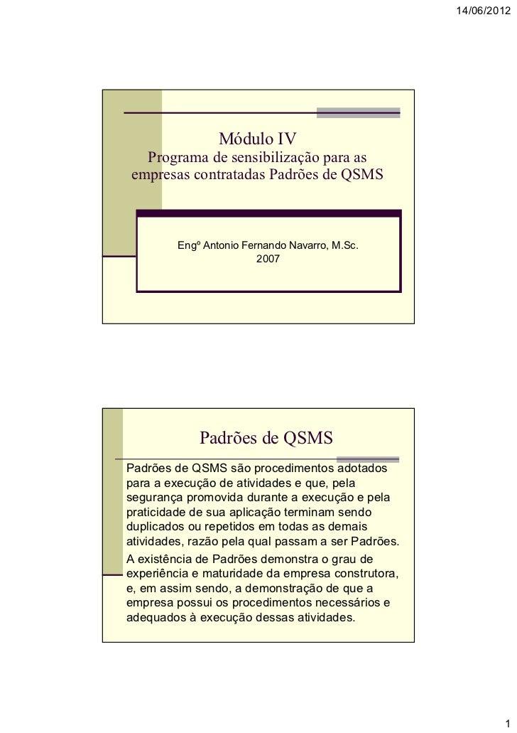 14/06/2012                 Módulo IV  Programa de sensibilização para asempresas contratadas Padrões de QSMS         Engº ...