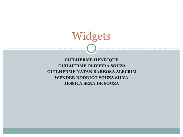 Widgets      GUILHERME HENRIQUE    GUILHERME OLIVEIRA SOUZAGUILHERME NATAN BARBOSA ALECRIM  WENDER RODRIGO SOUZA SILVA    ...