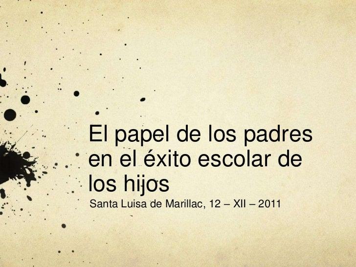 El papel de los padresen el éxito escolar delos hijosSanta Luisa de Marillac, 12 – XII – 2011