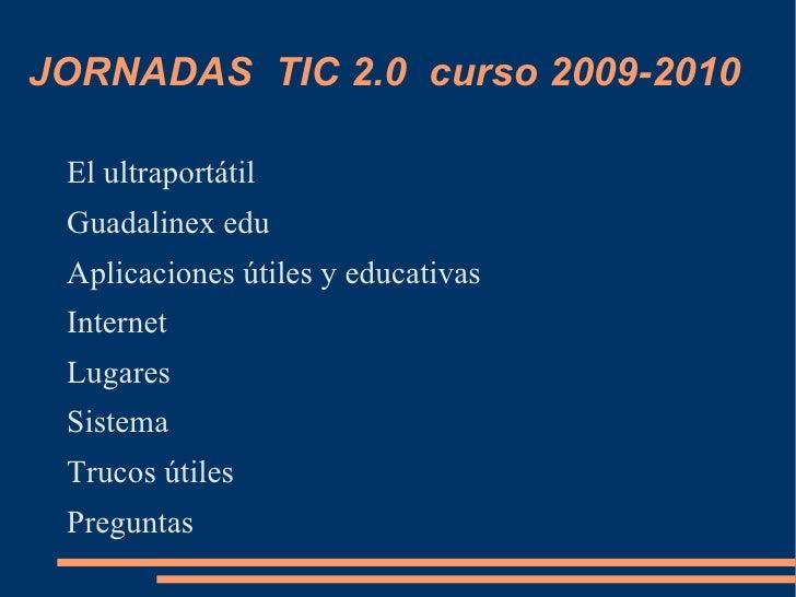 JORNADAS  TIC 2.0  curso 2009-2010 <ul><li>El ultraportátil