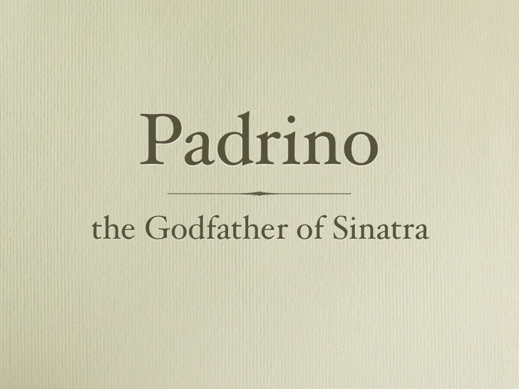 Padrinothe Godfather of Sinatra