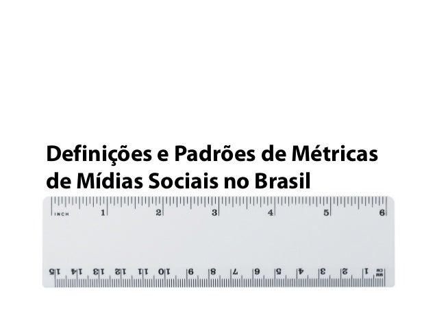 Definições e Padrões de Métricas de Mídias Sociais no Brasil