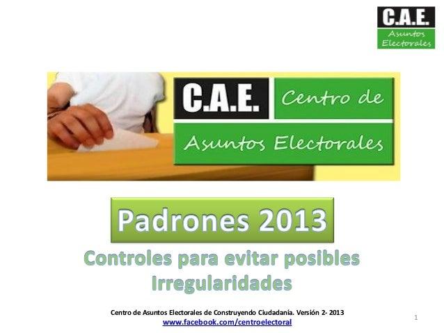 1Centro de Asuntos Electorales de Construyendo Ciudadanía. Versión 2- 2013www.facebook.com/centroelectoral