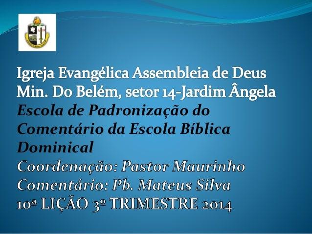 Escola de Padronização do  Comentário da Escola Bíblica  Dominical