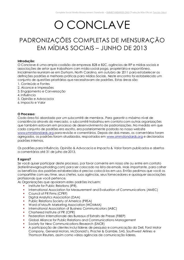 Complete Social Media Measurement Standards – SMMSTANDARDS.ORG (Tradução Não-Oficial: Tarcízio Silva)O CONCLAVEPADRONIZAÇÕ...