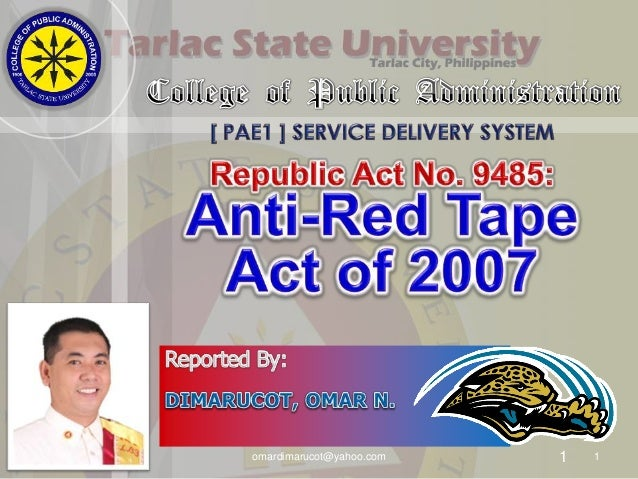 REPUBLIC ACT 9485 - ANTI-RED TAPE ACT OF 2007 with EXPLANATION