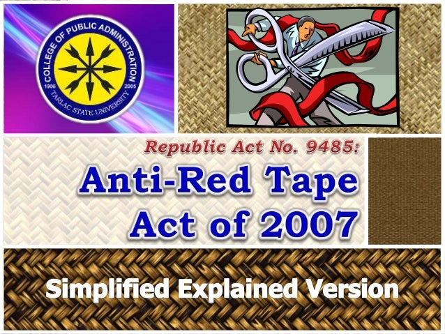 ra 9485 Ra 9485 anti red tape act of 2007 irr (resolution no 081471) rule vi accessing frontline services section 5 public assistance desk each office or agency shall establish a public assistance/complaints desk in all their offices, where an.