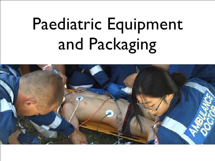 Paediatric Equipment   and Packaging