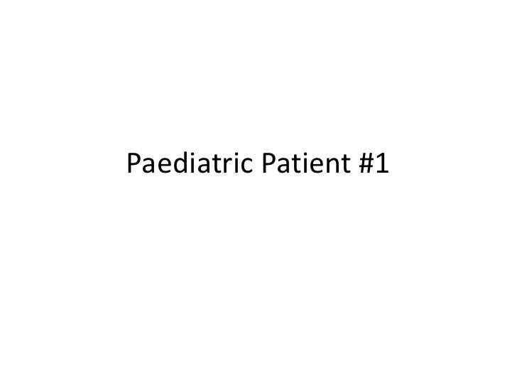 Paediatric Patient #1<br />