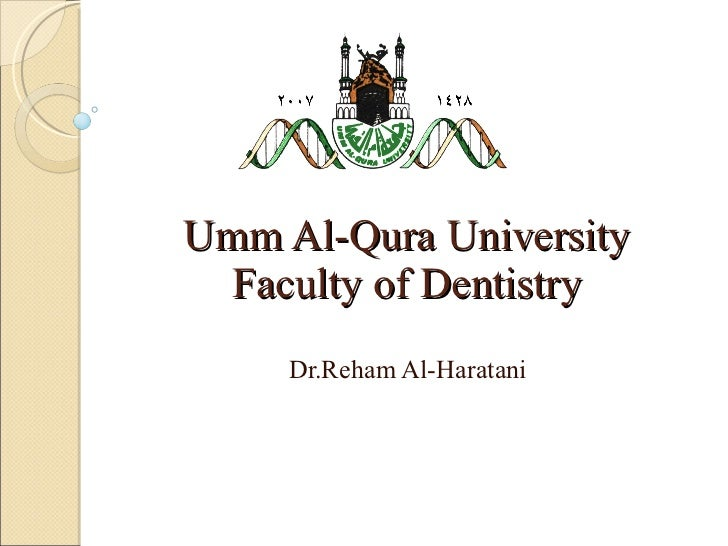 Umm Al-Qura University Faculty of Dentistry Dr.Reham Al-Haratani