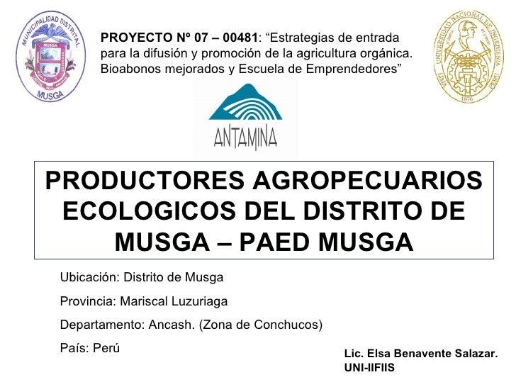"""PROYECTO Nº 07 – 00481 : """"Estrategias de entrada para la difusión y promoción de la agricultura orgánica. Bioabonos mejora..."""