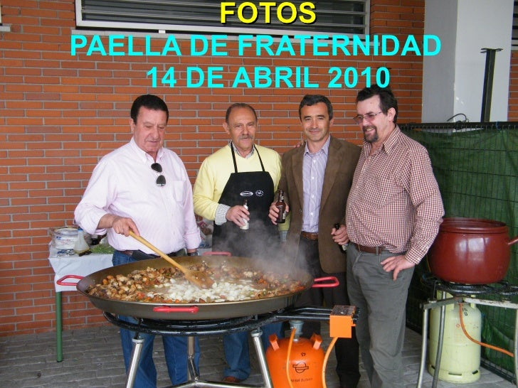 FOTOS PAELLA DE FRATERNIDAD 14 DE ABRIL 2010