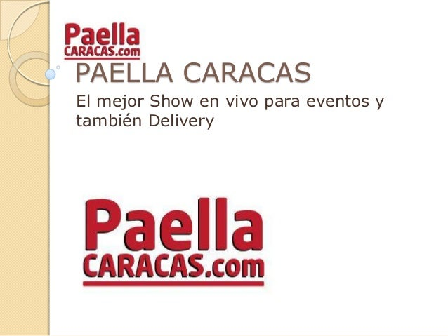 PAELLA CARACASEl mejor Show en vivo para eventos ytambién Delivery