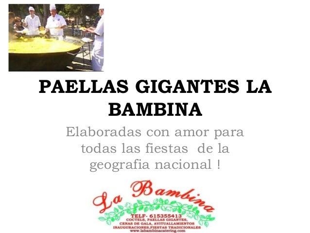 PAELLAS GIGANTES LA  BAMBINA  Elaboradas con amor para  todas las fiestas de la  geografia nacional !