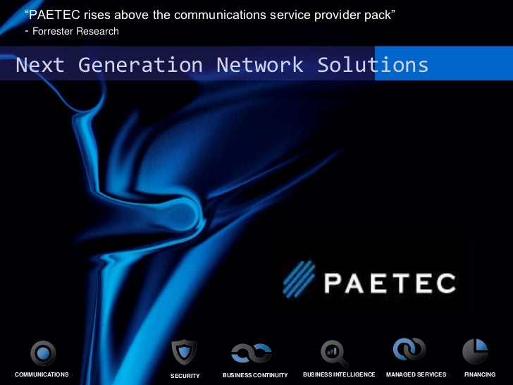 "Next Generation Network Solutions     <br />""PAETEC rises above the communications service provider pack""                 ..."
