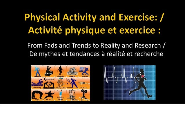 Physical Activity and Exercise: From Fads and Trends to ...