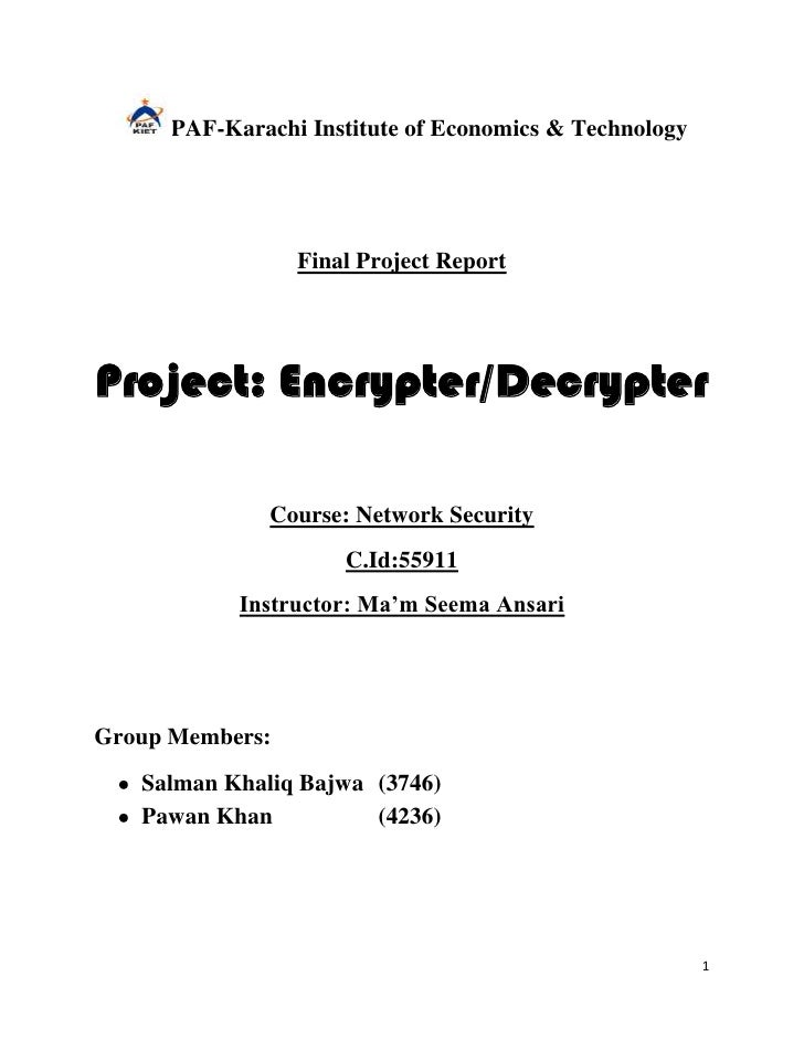 PAF-Karachi Institute of Economics & Technology                 Final Project ReportProject: Encrypter/Decrypter          ...