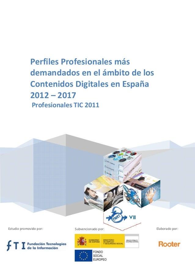 PerfilesProfesionalesmásdemandadosenelámbitodelosContenidosDigitalesenEspaña2012–2017Profesionales...