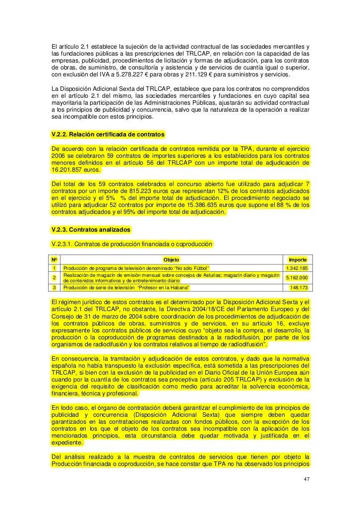 El artículo 2.1 establece la sujeción de la actividad contractual de las sociedades mercantiles ylas fundaciones públicas ...